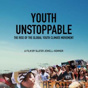 The Rise of Youth Climate Action: Youth Unstoppable